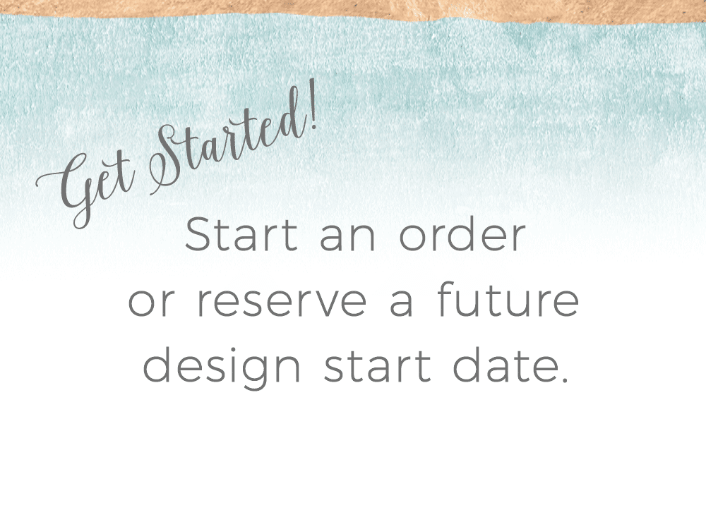 Get started or reserve a future design start date