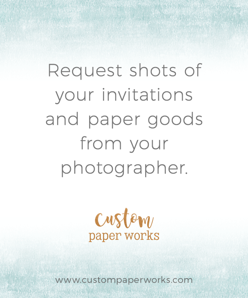 Request photographs of your invitations from your wedding photographer