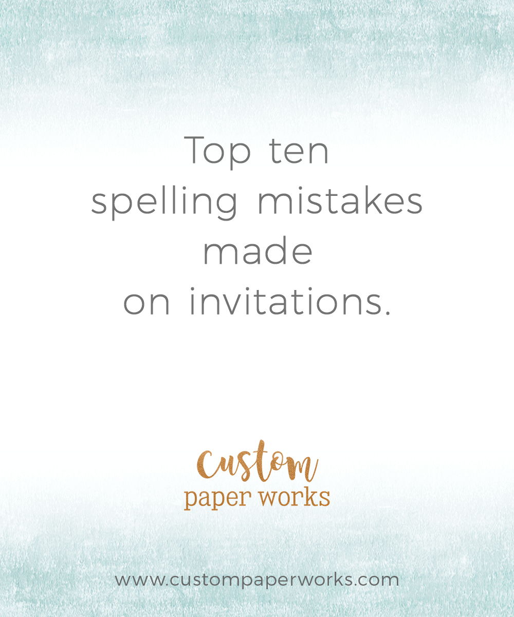 Top ten spelling mistakes made on invitations